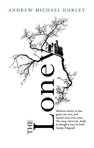 9781473619821: The Loney: 'The Book of the Year 2016'