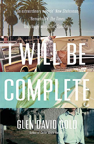 9781473620186: I Will Be Complete: A Memoir