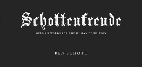 9781473620810: Schottenfreude: German Words for the Human Condition