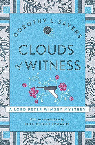 9781473621206: Clouds of Witness: From 1920 to 2020, classic crime at its best (Lord Peter Wimsey Mysteries)