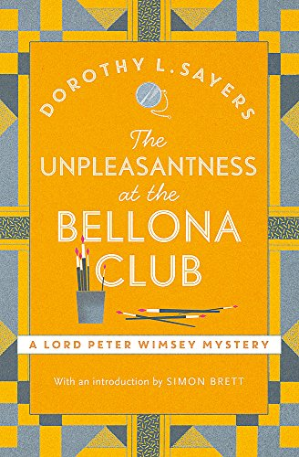 9781473621312: Unpleasantness at the Bellona Club (Lord Peter Wimsey Mysteries)