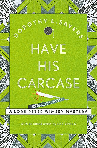 9781473621367: Have His Carcase: Lord Peter Wimsey Book 8 (Lord Peter Wimsey Mysteries)