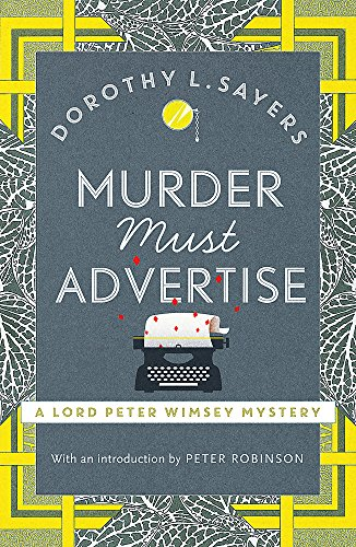9781473621381: Murder Must Advertise: Classic crime fiction at its best (Lord Peter Wimsey Mysteries)