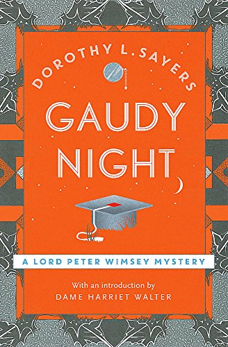 9781473621404: Gaudy Night: the classic Oxford college mystery (Lord Peter Wimsey Mysteries)
