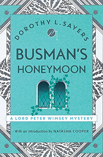 9781473621411: Busman's Honeymoon: Lord Peter Wimsey Book 13