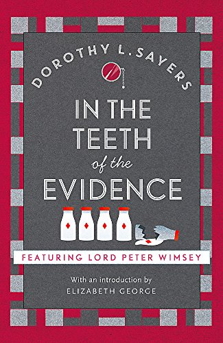 9781473621428: In the Teeth of the Evidence: Lord Peter Wimsey Book 14 (Lord Peter Wimsey Mysteries)