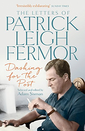 9781473622494: Dashing for the Post: The Letters of Patrick Leigh Fermor