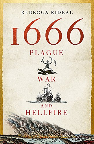 1666: Plague, War and Hellfire: Rebecca Rideal