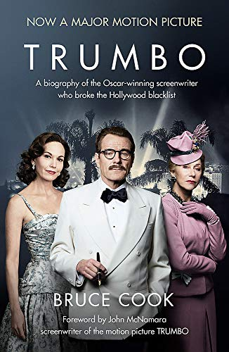 9781473624696: Trumbo: A Biography of the Oscar-Winning Screenwriter Who Broke the Hollywood Blacklist