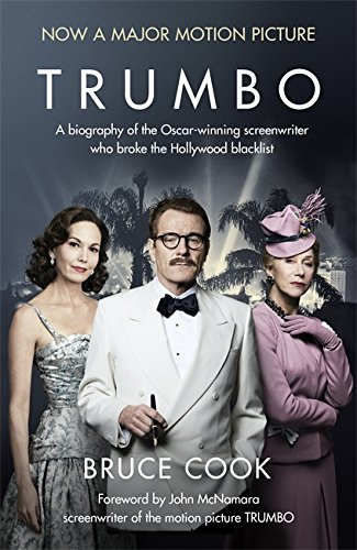 9781473624696: Trumbo: A biography of the Oscar-winning screenwriter who broke the Hollywood blacklist - Now a major motion picture (film tie-in edition)