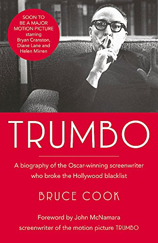 9781473624702: Trumbo: A biography of the Oscar-winning screenwriter who broke the Hollywood blacklist - Now a major motion picture