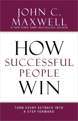 9781473624900: How Successful People Win: Turn Every Setback into a Step Forward