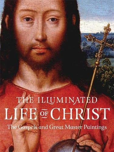 9781473627178: The Illuminated Life of Christ: the Gospels in Great Master Paintings