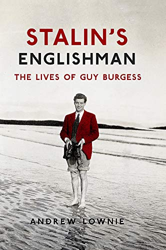 Stalin s Englishman: The Lives of Guy: Andrew Lownie