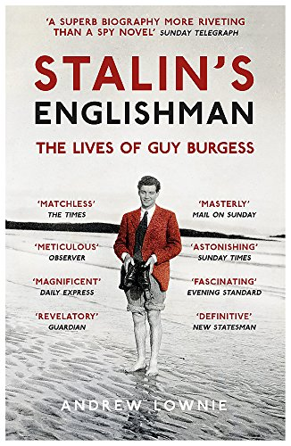 Stalins Englishman: The Lives of Guy Burgess: Lownie, Andrew