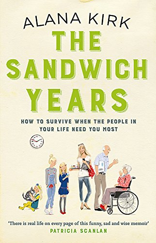 9781473627505: The Sandwich Years: How to survive when the people in your life need you most