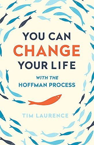 9781473628144: You Can Change Your Life: With the Hoffman Process