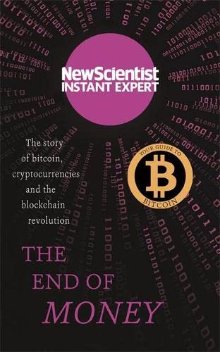 9781473629530: The End of Money: The story of Bitcoin, cryptocurrencies and the blockchain revolution