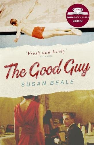 9781473630338: The Good Guy: A deeply compelling novel about love and marriage set in 1960s suburban America