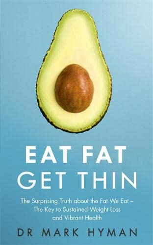 9781473631144: Eat Fat Get Thin: Why the Fat We Eat Is the Key to Sustained Weight Loss and Vibrant Health