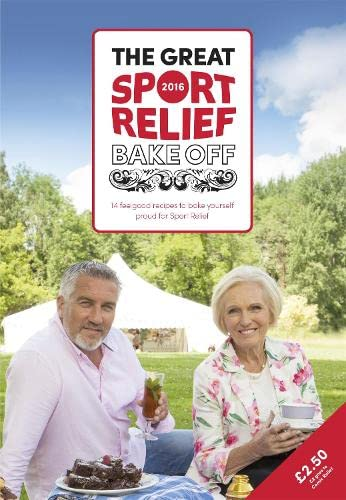 9781473631748: The Great Sport Relief Bake Off: 13 feel-good recipes to bake yourself proud for Sport Relief