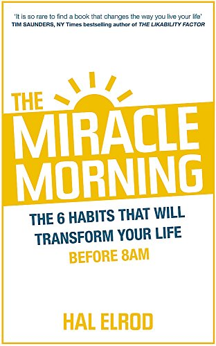 9781473632158: The Miracle Morning: The 6 Habits That Will Transform Your Life Before 8AM
