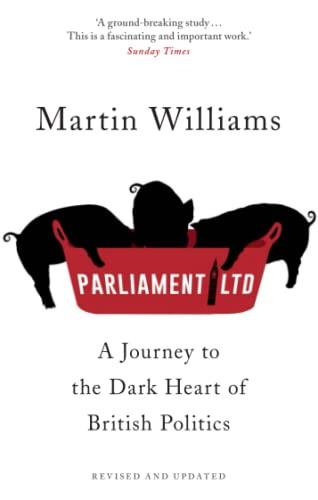 9781473633872: Parliament Ltd: A Journey to the Dark Heart of British Politics