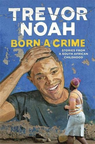 9781473635296: Born A Crime: Stories from a South African Childhood