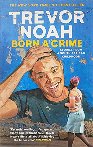 9781473635302: Born A Crime: Stories from a South African Childhood