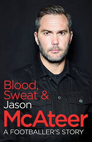 Blood, Sweat and McAteer: A Footballer's Story: McAteer, Jason