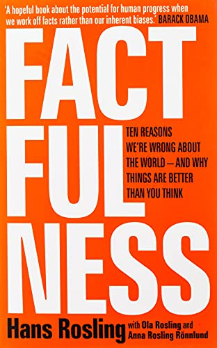 9781473637474: Factfulness: Ten Reasons We're Wrong About The World: Ten Reasons We're Wrong About The World - And Why Things Are Better Than You Think