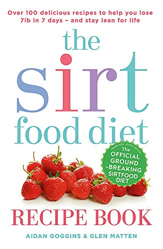 9781473638587: The Sirtfood Diet Recipe Book: THE ORIGINAL OFFICIAL SIRTFOOD DIET RECIPE BOOK TO HELP YOU LOSE 7LBS IN 7 DAYS