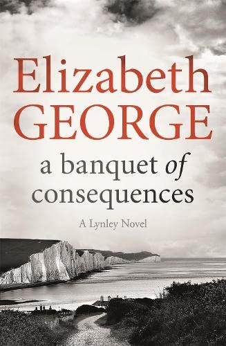 9781473639140: A Banquet of Consequences: An Inspector Lynley Novel: 16