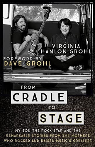 9781473639584: From Cradle to Stage: Stories from the Mothers Who Rocked and Raised Rock Stars