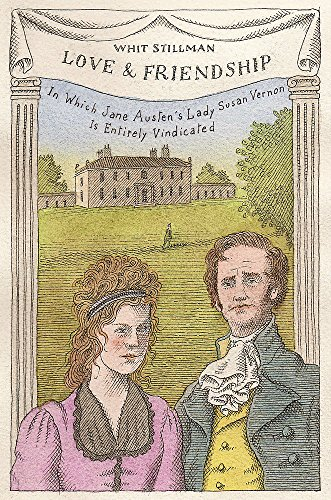 9781473639836: Love & Friendship: In Which Jane Austen's Lady Susan Vernon is Entirely Vindicated - Now a Whit Stillman Film