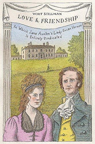 9781473639843: Love & Friendship: In Which Jane Austen's Lady Susan Vernon is Entirely Vindicated - Now a Whit Stillman Film