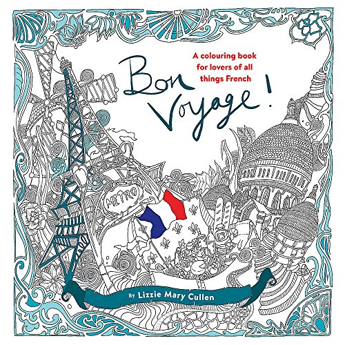 9781473640184: Bon Voyage!: An Adult Colouring Book for Lovers of all Things French (Colouring Books)
