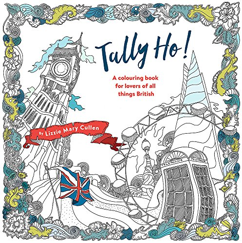 9781473640207: Tally Ho!: An Adult Colouring Book for Lovers of all Things British (Colouring Books)