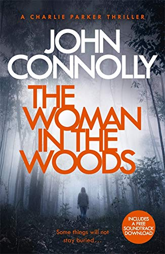 9781473641952: The Woman in the Woods: A Charlie Parker Thriller: 16. From the No. 1 Bestselling Author of A Game of Ghosts