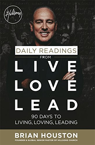 9781473642492: Daily Readings from Live Love Lead: 90 Days to Living, Loving, Leading