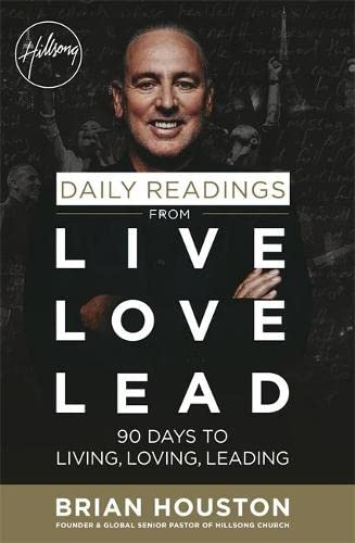 9781473642508: Daily Readings from Live Love Lead: 90 Days to Living, Loving, Leading