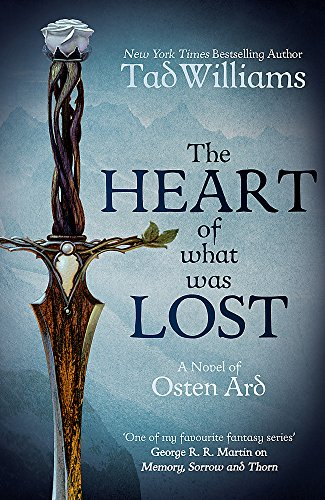 9781473646636: The Heart of What Was Lost: A Novel of Osten Ard (Memory, Sorrow & Thorn)