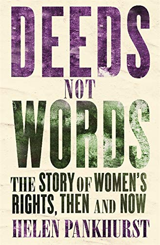 9781473646872: Deeds Not Words: The Story of Women's Rights - Then and Now