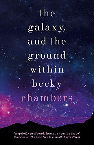 9781473647664: The Galaxy, and the Ground Within: Wayfarers 4