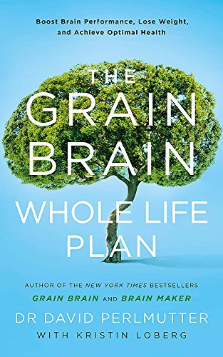 9781473647794: The Grain Brain Whole Life Plan: Boost Brain Performance, Lose Weight, and Achieve Optimal Health