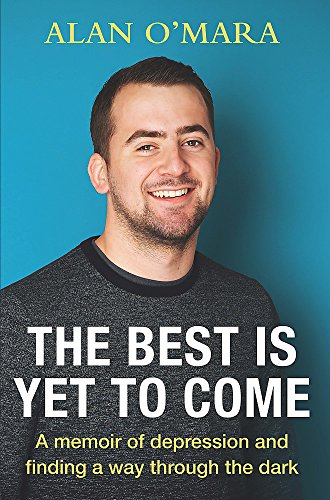 9781473648289: The Best is Yet to Come: A Memoir about Football and Finding a Way Through the Dark