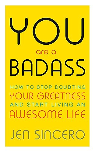 9781473649521: You Are a Badass: How to Stop Doubting Your Greatness and Start Living an Awesome Life