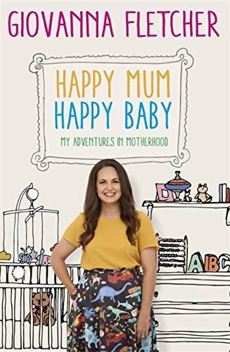 9781473651203: Happy Mum, Happy Baby: My adventures into motherhood