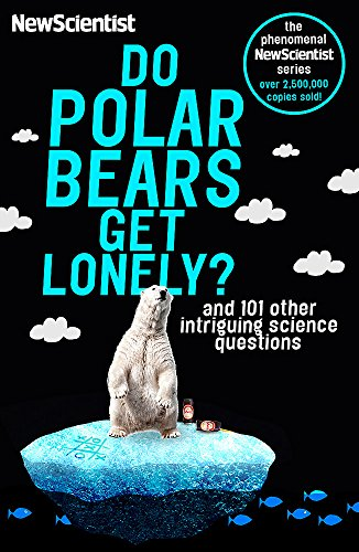 9781473651234: Do Polar Bears Get Lonely?: And 101 Other Intriguing Science Questions (New Scientist)