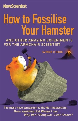 9781473651265: How to Fossilise Your Hamster: And other amazing experiments for the armchair scientist